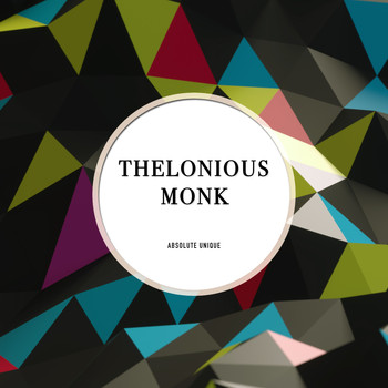 Thelonious Monk Trio - Absolute Unique