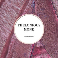 Thelonious Monk Quintet - Personal Moments