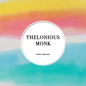 Thelonious Monk Quartet - Monkey Town Mood