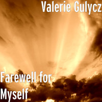 Valerie Gulycz - Farewell for Myself