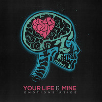 Your Life & Mine - Emotions Aside