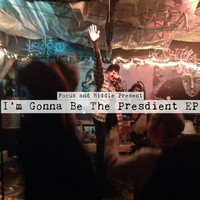 Focus - I'm Gonna Be the President - EP