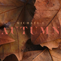 Michael e - Autumn