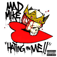 Mad Mike - Hating on Me