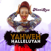 Monique - Yahweh Halleluyah