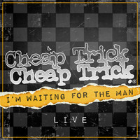 Cheap Trick - I'm Waiting For The Man (Live)