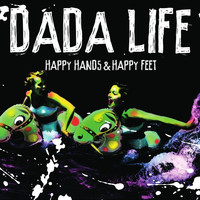 Dada Life - Happy Hands & Happy Feet