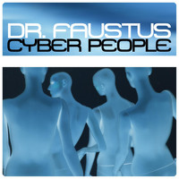 Cyber People - Dr. Faustus