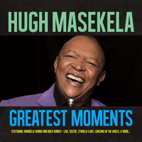 Hugh Masekela - Greatest Moments Of