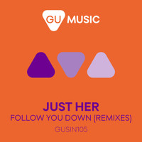Just Her - Follow You Down