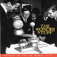 The Wonder Stuff - Construction For The Modern Idiot (Bonus Track Version)