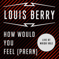 Louis Berry - How Would You Feel (Paean) (Live at BBC Maida Vale)