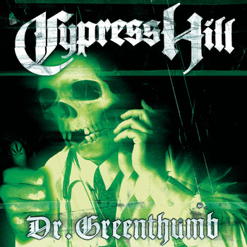 Cypress Hill - Dr. Greenthumb EP (Explicit)