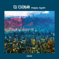 Eli Escobar - Happy Again