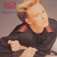 Jason Donovan - Hang On to Your Love