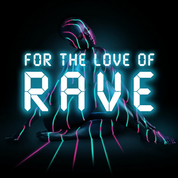 Various Artists - For The Love Of Rave