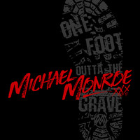 Michael Monroe - One Foot Outta The Grave