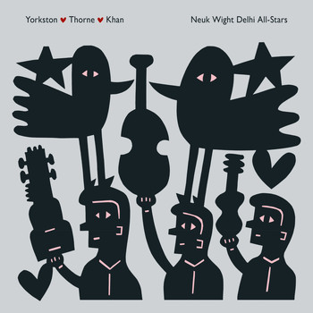 Yorkston/Thorne/Khan - Neuk Wight Delhi All-Stars
