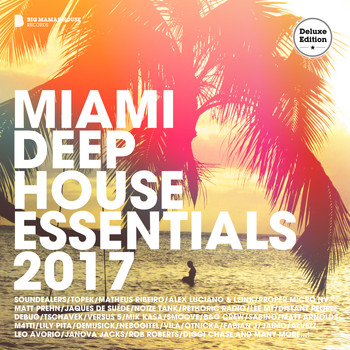 Various Artists - Miami Deep House Essentials 2017 (Deluxe Version)