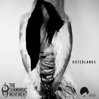 Shamaniac Movement - Outerlands