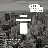 Cevin Fisher - NYC The Party Capital (Takao Sumi Remix)