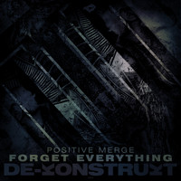Positive Merge - Forget Everything