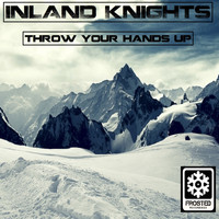 Inland Knights - Throw Your Hands Up