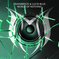 Frainbreeze & Lucid Blue - World Of Nothing