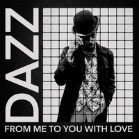 Dazz - From Me to You with Love