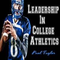 Paul Taylor - Leadership in College Athletics