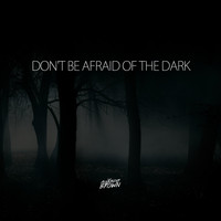 Alexander Brown - Don't be afraid of the dark