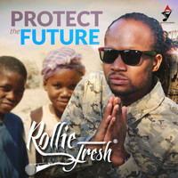 Rollie Fresh - Protect the Future - Single