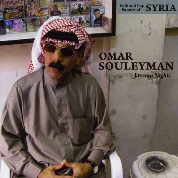 Omar Souleyman - Jazeera Nights: Folk & Pop Sounds of Syria