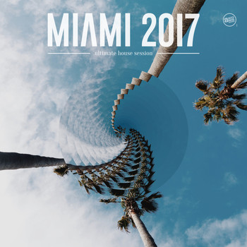 Various Artists - Miami 2017 Ultimate House Session