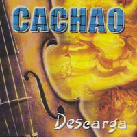 Cachao - Descarga