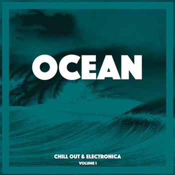 Various Artists - Ocean Chill Out & Electronica, Vol. 1