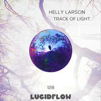 Helly Larson - Track of Light