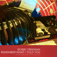 Bobby Freeman - Remember What I Told You