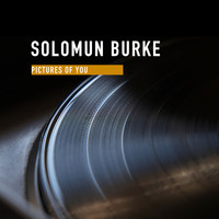 Solomon Burke - Pictures of You