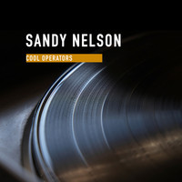 Sandy Nelson - Cool Operators