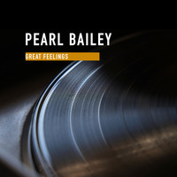 Pearl Bailey - Great Feelings
