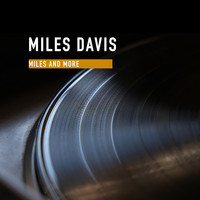 Miles Davis - Miles and more