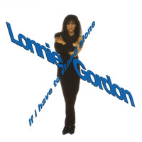 Lonnie Gordon - If I Have to Stand Alone (Special Edition)
