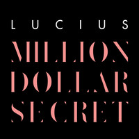 LUCIUS - Million Dollar Secret