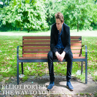 Elliot Porter - The Way To You