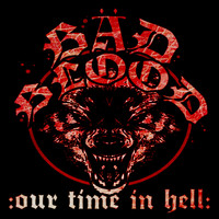Bäd Blood - Our Time in Hell