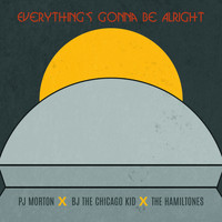 PJ Morton - Everything's Gonna Be Alright (feat. BJ the Chicago Kid & The Hamiltones) (Explicit)
