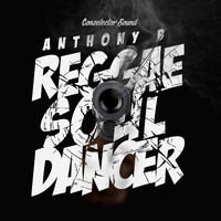 Anthony B - Reggae Soul Dancer
