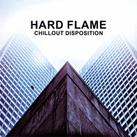 Hard Flame - Chillout Disposition