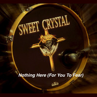 Sweet Crystal - Nothing Here (for You to Fear)